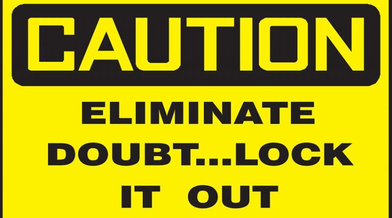 signa saying eliminate doubt